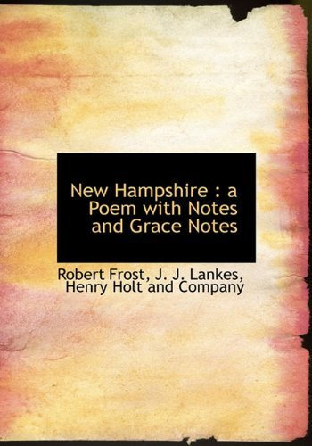 New Hampshire: a Poem with Notes and Grace Notes by Robert Frost (2010-04-06)