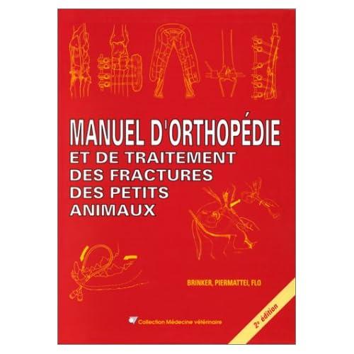 MANUEL D'ORTHOPEDIE ET DE TRAITEMENT DES FRACTURES DES PETITS ANIMAUX. 2ème édition