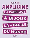 Telecharger Livres Simplissime La fabrique a bijoux la plus facile du monde (PDF,EPUB,MOBI) gratuits en Francaise
