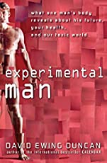 Experimental Man: What One Man′s Body Reveals about His Future, Your Health, and Our Toxic World