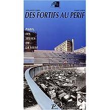 Des fortifs au périf. Paris, les seuils de la ville