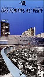 Des fortifs au périf. Paris, les seuils de la ville de A. Lortie