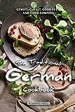 The Traditional German Cookbook: Gemutlichkeit, Good Beer, and Good Company
