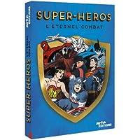 Super-héros : l'éternel combat