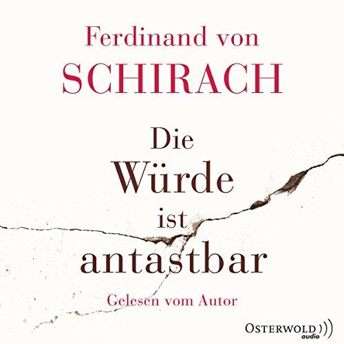 Buchseite und Rezensionen zu 'Die Würde ist antastbar' von Ferdinand von Schirach