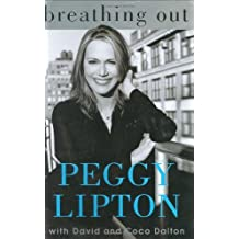 Breathing Out by Peggy Lipton (2005-06-01)
