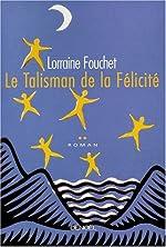 Le talisman de la félicité de Lorraine Fouchet