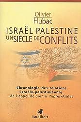 Israël-Palestine : Un siècle de conflits : Chronologie des relations israélo-palestiniennes de l'appel de Sion à l'après-Arafat