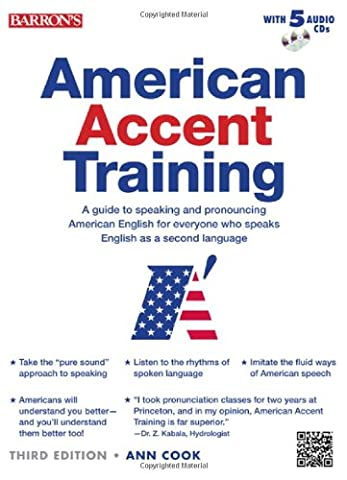 American Accent Training: A Guide to Speaking and Pronouncing American English for Everyone Who Speaks English As a Second Language