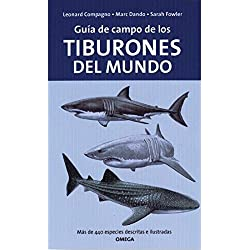 GUIA DE CAMPO DE LOS TIBURONES DEL MUNDO (GUIAS DEL NATURALISTA-PECES-MOLUSCOS-BIOLOGIA MARINA)