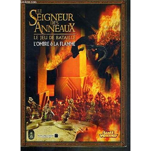 LE SEIGNEUR DES ANNEAUX - LE JEU DE BATAILLE - L'OMBRE & LA FLAMME