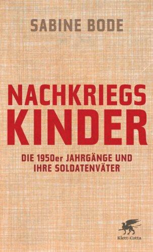 Buchseite und Rezensionen zu 'Nachkriegskinder: Die 1950er Jahrgänge und ihre Soldatenväter' von Sabine Bode