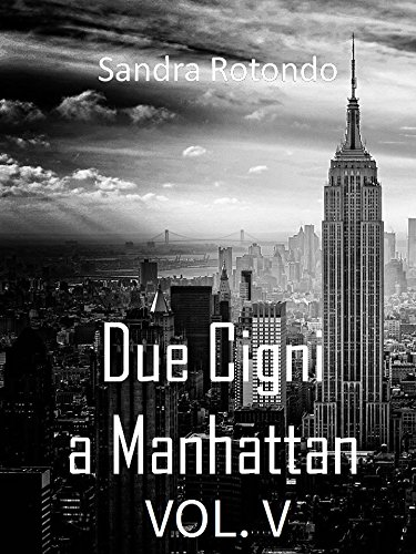 Due Cigni a Manhattan Vol V