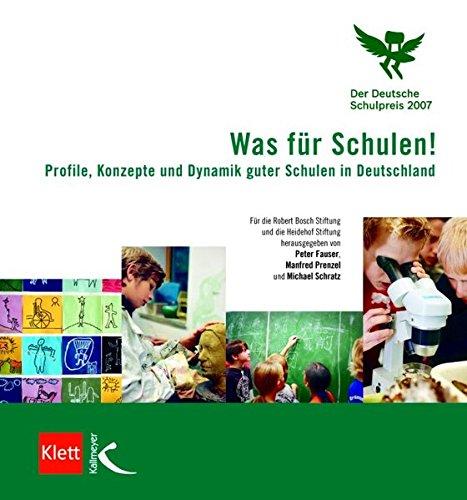 Was für Schulen!: Profile, Konzepte und Dynamik guter Schulen in Deutschland