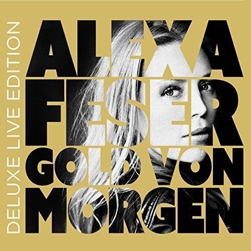 Gold Von Morgen: 2cd Deluxe Live Edition by Alexa Feser