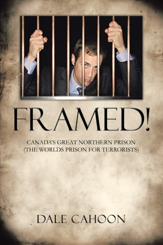 Framed!: Canada's Great Northern Prison (The World's