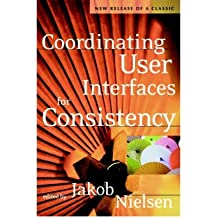 [(Coordinating User Interfaces for Consistency)] [by: Jakob Nielsen]