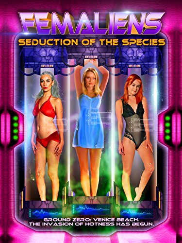 Femaliens: Seduction of The Species Charles Band