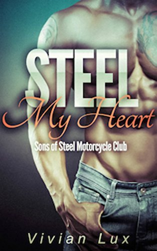 steel-my-heart-motorcycle-club-romance-sons-of-steel-motorcycle-club-book-1