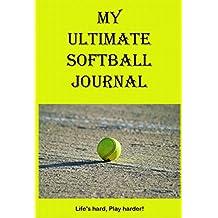My Ultimate Softball Journal (My Ultimate Journal Book 1) (English Edition)