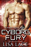 Cyborg Fury: A Science Fiction Cyborg Romance (Burning Metal Book 2) (English Edition)