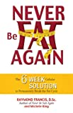 Image de Never Be Fat Again: The 6-Week Cellular Solution to Permanently Break the Fat Cycle
