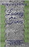 Looney Tunes: BUGS BUNNY, LOLA BUNNY, PIOLIN, SILVESTRE, CORRECAMINOS,  COYOTE, EL PATO LUCAS Y TAZ
