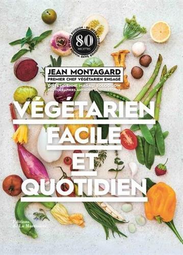 Végétarien facile et quotidien par Jean Montagard