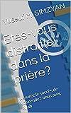Telecharger Livres Etes vous distrait e dans la priere Assurez le succes de vos rendez vous avec Allah (PDF,EPUB,MOBI) gratuits en Francaise