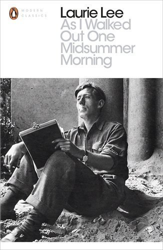 As I Walked Out One Midsummer Morning (Penguin Modern Classics) by Lee, Laurie (2014) Paperback