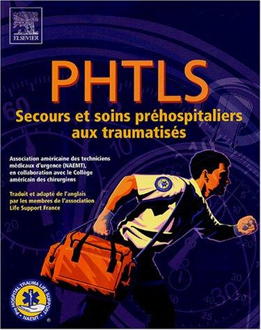 PHTLS : Secours et soins préhospitaliers aux traumatisés