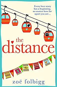 The Distance: A heartwarming romance from the bestselling author of The Note by [Folbigg, Zoë]
