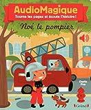 Audiomagique - Noé le pompier