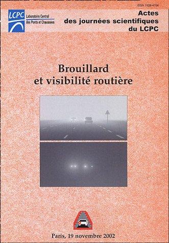 Brouillard et visibilité routière : Journée scientifique Paris, 19 novembre 2002