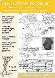 Laserwaffe selber bauen: 1100 Seiten Patente zeigen wie!