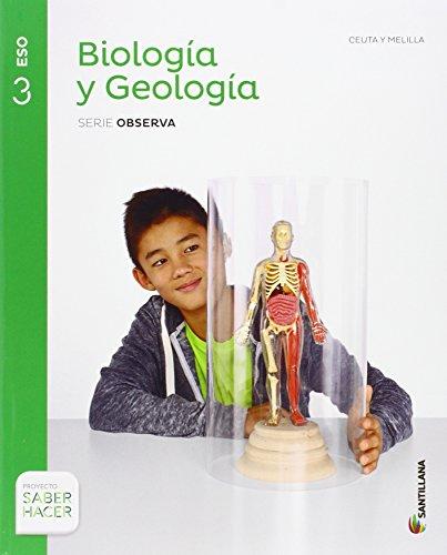 BIOLOGIA Y GEOLOGIA CEUTA Y MELILLA SERIE OBSERVA 3 ESO SABER HACER - 9788468033587