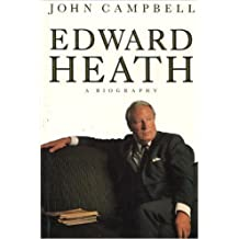 By John Campbell Edward Heath. A Biography (1st Edition)