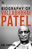 The Sardar of India: Biography of Vallabhbhai Patel