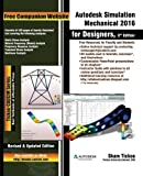 Autodesk Simulation Mechanical 2016 for Designers, 3rd Edition by Prof. Sham Tickoo Purdue Univ. (2015-08-14)