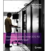 [(Mastering System Center 2012 R2 Configuration Manager)] [ By (author) Santos Martinez, By (author) Peter Daalmans, By (author) Brett Bennett ] [April, 2014]