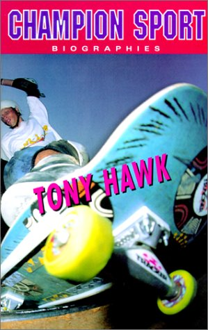 Tony Hawk (Champion Sport Biographies) por Michael Boughn