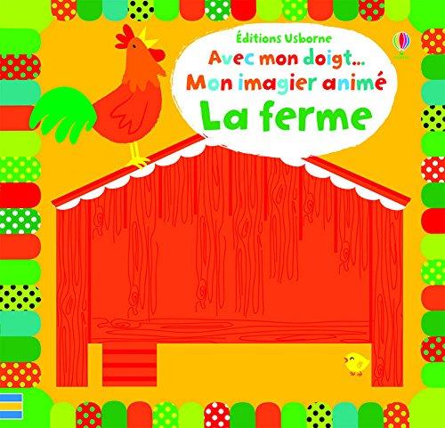 La ferme : Mon imagier animé par Stella Baggott