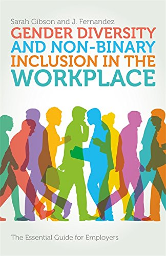 Gender Diversity and Non-Binary Inclusion in the Workplace: The Essential Guide for Employers
