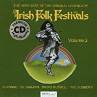 The Very Best Of The Original Legendary Irish Folk Festivals Vol. 2