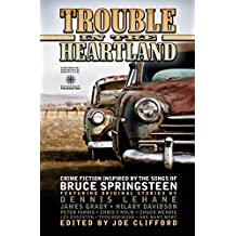Trouble in the Heartland: Crime Fiction Based on the Songs of Bruce Springsteen