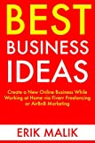 Best Business Ideas: Create a New Online Business While Working at Home via Fiverr Freelancing or AirBnB Marketing