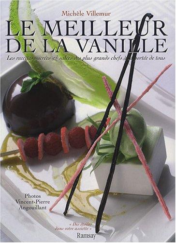 Le meilleur de la vanille : Les recettes sucrées & salées des plus grands chefs à la portée de tous