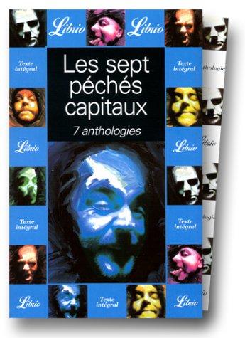 Les Sept péchés capitaux : 7 anthologies (coffre en 7 volumes) par Sébastien Lapaque