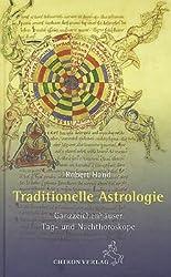 Traditionelle Astrologie: Ganzzeichenhäuser - Tag- und Nachthoroskope (Standardwerke der Astrologie)