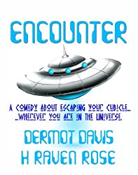 Encounter: A comedy about escaping your cubicle... wherever you are in the Universe. (English Edition)